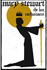 The Last Enchantment: Arthurian Saga, Book 3 Kindle Edition