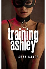 Training Ashley: A Slut Story (Book 2) Kindle Edition