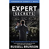 Expert Secrets : The Underground Playbook For Converting Your Online Visitors Into Lifelong Customers