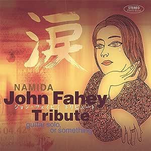 Namida: Tribute to John Fahey