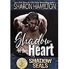 Shadow of the Heart: (Shadow SEALs)