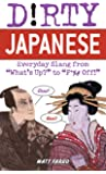 Dirty Japanese: Everyday Slang from (Dirty Everyday Slang)