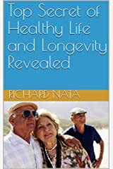 Top Secret of Healthy Life and Longevity Revealed (Christianity Series Book 1) Kindle Edition
