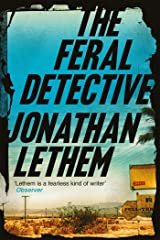The Feral Detective: From the Bestselling author of Motherless Brooklyn Kindle Edition