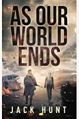 As Our World Ends: A Post-Apocalyptic Survival Thriller (Cyber Apocalypse Book 1) Kindle Edition