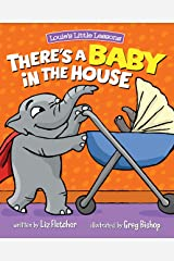 There's a Baby in the House: A Sweet Book About Welcoming a New Sibling (Brave Kids Press) Kindle Edition