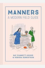 Manners: A Modern Field Guide Hardcover