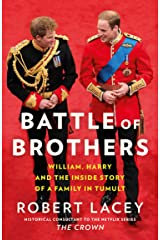 Battle of Brothers: You've heard from one side – now read the full, true story of the royal family in crisis: William, Harry and the Inside Story of a Family in Tumult Kindle Edition