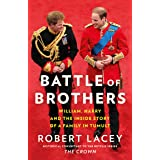 Battle of Brothers: You've heard from one side – now read the full, true story of the royal family in crisis: William, Harry