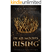 Dead Moons Rising: First Book in the Honest Scrolls series…