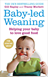 Baby-led Weaning: Helping Your Baby to Love Good Food (Engli…