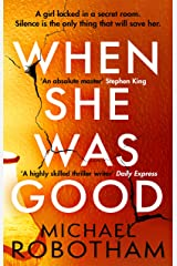 When She Was Good: The heart-stopping new thriller from the mastermind of crime (Cyrus Haven) Kindle Edition