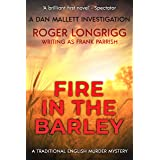 Fire in the Barley: A traditional English murder mystery (Dan Mallett Investigations Book 1)
