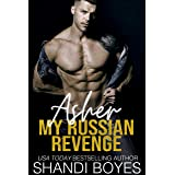 Asher: My Russian Revenge (Russian Mob Chronicles Book 5)
