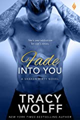 Fade Into You (Shaken Dirty Book 3) Kindle Edition
