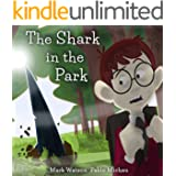 """The Shark in the Park: """"There's a SHARK in the PARK!"""" A (Not-Very-Scary) Great White Shark Escape Story for Kids Aged 4-8 (Ma"""
