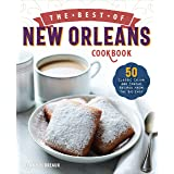 Best of New Orleans Cookbook: 50 Classic Cajun and Creole Recipes from the Big Easy