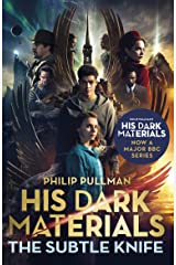 The Subtle Knife: His Dark Materials 2: now a major BBC TV series Kindle Edition