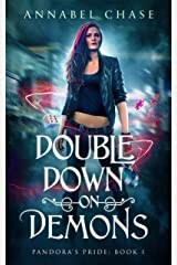 Double Down on Demons (Pandora's Pride Book 1) Kindle Edition