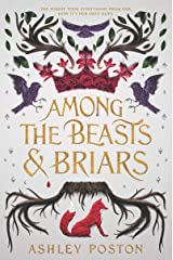 Among the Beasts & Briars Hardcover