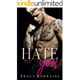 Hate You: An Enemies to Lovers Romance (Rebel Ink Book 1)