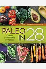 Paleo in 28: 4 Weeks, 5 Ingredients, 130 Recipes Paperback