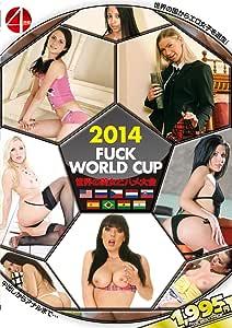 2014 FUCK WORLD CUP ~世界の美女とハメ大会~ [DVD]