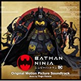 ニンジャバットマン オリジナル・サウンドトラック:Batman Ninja (Original Motion Picture Soundtrack)