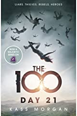 Day 21: The 100 Book Two (The Hundred series 2) Kindle Edition