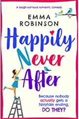 Happily Never After: A laugh out loud romantic comedy Kindle Edition