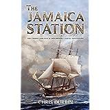 The Jamaica Station: The Third Carlisle & Holbrooke Naval Adventure (Carlisle and Holbrooke Naval Adventures Book 3)