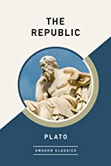 The Republic (AmazonClassics Edition) Kindle Edition