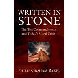 Written in Stone: The Ten Commandments and Today's Moral Crisis