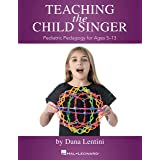 Teaching the Child Singer: Pediatric Pedagogy for Ages 5-13 (English Edition)