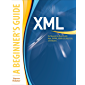 XML: A Beginner's Guide: Go Beyond the Basics with Ajax, XHT…