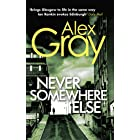 Never Somewhere Else: Book 1 in the Sunday Times bestselling detective series (Detective Lorimer Series) (English Edition)