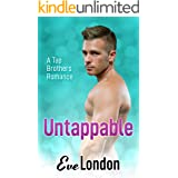 Untappable - : A brother's best friend virgin romance (Tap Brothers Book 1)