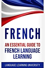 French: An Essential Guide to French Language Learning Kindle Edition