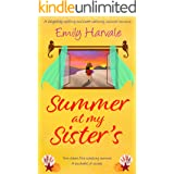 Summer at my Sister's: A delightfully uplifting and heart-warming, summer romance (Seahorse Harbour Book 1)
