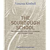 Sourdough School: The ground-breaking guide to making gut-friendly bread