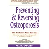 Prevent/Reversing Osteoporosis: What You Can Do About Bone Loss - A Leading Expert's Natural Approach to Increasing Bone Mass