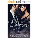 Corrupted Empire: A Dark Mafia Romance (Belluci Mafia Book 3)