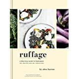 Ruffage: A Practical Guide to Vegetables (Vegetarian Cookbook, Vegetable Cookbook, Best Vegetarian Cookbooks): Recipes and St