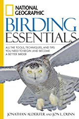 NG Birding Essentials: All the Tools, Techniques, and Tips You Need to Begin and Become a Better Birder Paperback