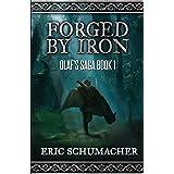 Forged By Iron: A Viking Age Novel (Olaf's Saga Book 1)