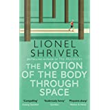 The Motion of the Body Through Space: From the award-winning author of We Need to Talk About Kevin