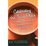 Celebrating the Third Place: Inspiring Stories About the Great Good Places at the Heart of Our Communities (English Edition)