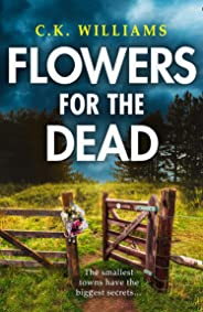 Flowers for the Dead: A totally gripping crime thriller that will keep you in suspense!