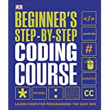 Beginner's Step-by-Step Coding Course: Learn Computer Programming the Easy Way