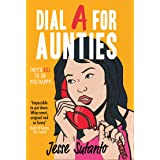 Dial A For Aunties: The laugh-out-loud romantic comedy debut novel of 2021 shortlisted for the Comedy Women In Print Prize